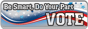 Be Smart, Do Your Part, Vote!